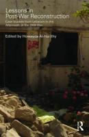 Lessons in Post-War Reconstruction: Case Studies from Lebanon in the Aftermath of the 2006 War