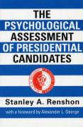 The Psychological Assessment of Presidential Candidates - Renshon, Stanley A.