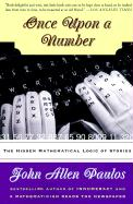 Once Upon A Number: The Hidden Mathematical Logic Of Stories John Allen Paulos Author