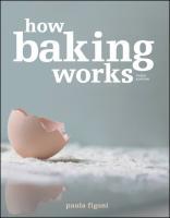 How Baking Works: Exploring the Fundamentals of Baking Science Paula I. Figoni Author