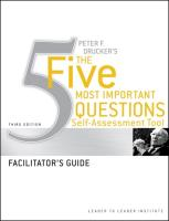 Peter Drucker's The Five Most Important Question Self Assessment Tool: Facilitator's Guide Frances Hesselbein Leadership Institute Author