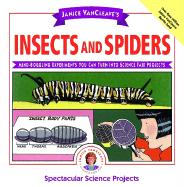 Janice VanCleave´s Insects and Spiders: Mind-Boggling Experiments You Can Turn Into Science Fair Projects
