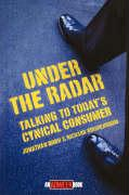 Under the Radar: Talking to Today's Cynical Consumer Jonathan Bond Author