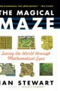 The Magical Maze: Seeing the World Through Mathematical Eyes Ian Stewart Author