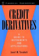 Credit Derivatives: A Guide to Instruments and Applications (Wiley Series in Financial Engineering)