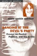 Dancing at the Devil's Party: Essays on Poetry, Politics, and the Erotic Alicia Suskin Ostriker Author