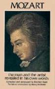 Mozart Mozart Mozart: The Man and the Artist Revealed in His Own Words the Man and the Artist Revealed in His Own Words the Man and the Arti