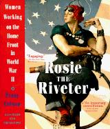Rosie the Riveter: Women Working on the Home Front in World War II Penny Colman Author