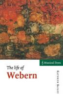 The Life of Webern Kathryn Bailey Author