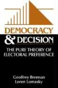 Democracy and Decision: The Pure Theory of Electoral Preference