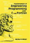 Fundamentals of Engineering Programming with C and Fortran Harley R. Myler Author