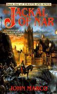 The Jackal of Nar (Tyrants and Kings Series #1) John Marco Author