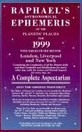 RAPHAELS ASTRONOMICAL EP-1999: With Tables of Houses for London, Liverpool and New York (Raphael's Astronomical Ephemeris of the Planet's Places)