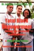 Total Black Empowerment Through the Creation of Powerful Minds «: A Mind Power Primer for the Twenty-First Century and Beyond Johnnie Cordero Author