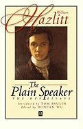 The Plain Speaker: The Key Essays William Hazlitt Author