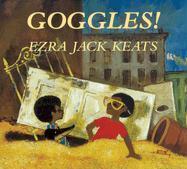 Goggles! Ezra Jack Keats Author