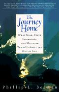 Journey Home: What Near-Death Experiences and Mysticism Teach Us about the Gift of Life