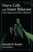 Nerve Cells and Insect Behavior: With An Appreciation By John G. Hildebrand, Revised Edition