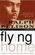 Flying Home and Other Stories Ralph Ellison Author