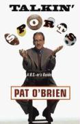 Talkin' Sports: A B.S.-Er's Guide - O'Brien, Pat