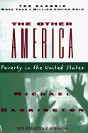 The Other America: Poverty in the United States Michael Harrington Author