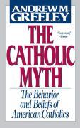 The Catholic Myth Andrew Greeley Author