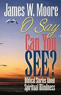 O Say Can You See?: Biblical Stories about Spiritual Blindness