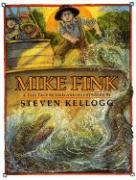 Mike Fink Steven Kellogg Author