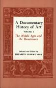 A Documentary History of Art, Volume 1: The Middle Ages and the Renaissance
