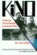 Kino: A History of the Russian and Soviet Film, With a New Postscript and a Filmography Brought up to the
