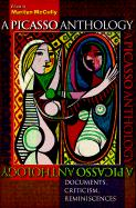 A Picasso Anthology: Documents, Criticism, Reminiscences Marilyn McCully Editor