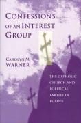 Confessions of an Interest Group: The Catholic Church and Political Parties in Europe