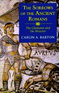 The Sorrows of the Ancient Romans: The Gladiator and the Monster