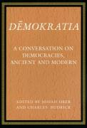 Demokratia: A Conversation on Democracies, Ancient and Modern