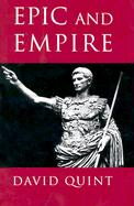 Epic and Empire: Politics and Generic Form from Virgil to Milton (Literature in History)