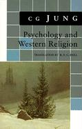 Psychology and Western Religion: (From Vols. 11, 18 Collected Works) (Jung Extracts) (Bollingen Series)