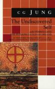 The Undiscovered Self: With New Introduction by William McGuire: With Symbols and the Interpretation of Dreams (Bollingen Series ; 20)