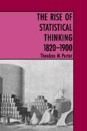 The Rise Of Statistical Thinking, 1820-1900: Rise Of Statistical Thinking 1