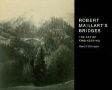 Robert Maillart's Bridges: The Art of Engineering