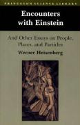 Encounters with Einstein: And Other Essays on People, Places and Particles (Princeton Science Library)