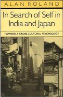 In Search of Self in India and Japan: Toward a Cross-Cultural Psychology Alan Roland Author