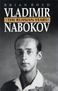 Vladimir Nabokov: The Russian Years Brian Boyd Author