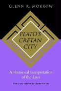 Plato's Cretan City: A Historical Interpretation of the Laws Glenn R. Morrow Author