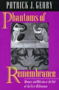 Phantoms of Remembrance: Memory and Oblivion at the End of the First Millenium: Memory and Oblivion at the End of the First Millennium