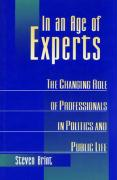 In an Age of Experts: The Changing Roles of Professionals in Politics and Public Life - Brint, Steven