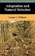 Adaptation and Natural Selection: A Critique of Some Current Evolutionary Thought (Princeton Science Library)