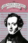 Mendelssohn And His World: Mendelssohn & His World
