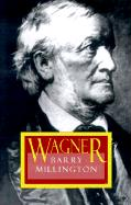 Wagner: Revised Edition Barry Millington Author