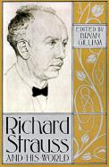 Richard Strauss and His World Bryan Gilliam Editor