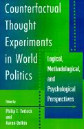 Counterfactual Thought Experiments in World Politics